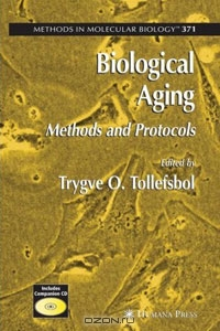 Trygve O. Tollefsbol / Biological Aging: Methods and Protocols / Biological Aging: Methods and Protocols investigates the various processes that are affected by the age of an organism. ...