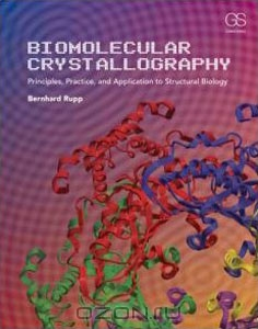 Bernhard Rupp / Biomolecular Crystallography: Principles, Practice, and Application to Structural Biology / Synthesizing over thirty years of advances into a comprehensive textbook, Biomolecular Crystallography describes the ...