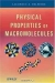 Physical Properties of Macromolecules / Explains and analyzes polymer physical chemistry research methods and experimental data Taking a fresh approach to polymer physical chemistry, Physical Properties of Macromolecules integrates the two foundations of physical polymer science, theory and practice. It provides the tools to understand po